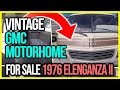Vintage GMC Motorhome For Sale 1976 Elenganza II