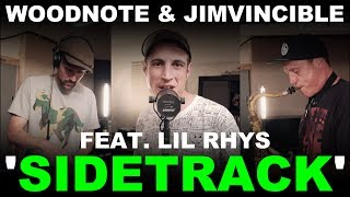 Woodnote & Jimvincible feat. Lil Rhys 'Sidetrack'