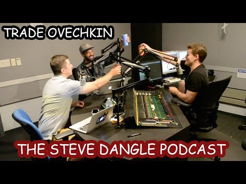 The Steve Dangle Podcast - May 30, 2017 - TRADE OVECHKIN