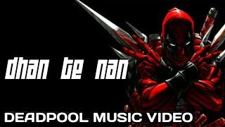 """DEADPOOL MUSIC-VIDEO """"DHAN-TE-NAN""""\\HEROIC THRONES"""