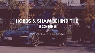 Hobbs & Shaw, Fast & Furious, McLaren Bridge to Nowhere chase Behind the Scenes 4K 50p
