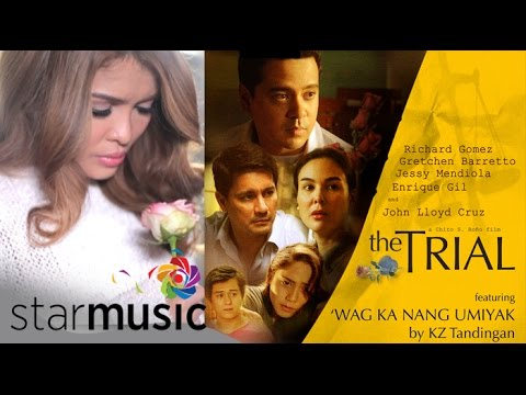 KZ Tandingan - Wag Ka Nang Umiyak (The Trial Official Lyric Video)