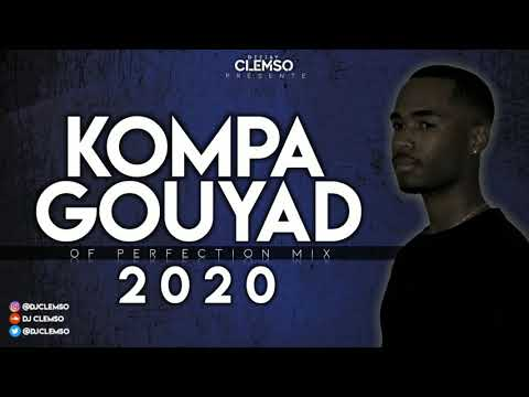 DJ CLEMSO - Kompa Gouyad Of Perfection Mix 2020