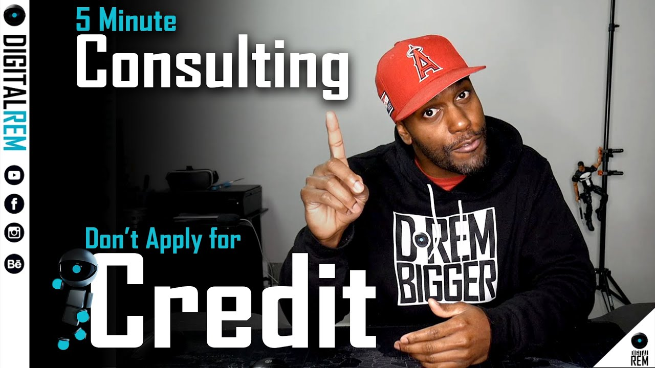 Dont Apply For Credit | DigitalREM Consulting