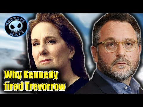 Why Kathleen Kennedy fired Colin Trevorrow