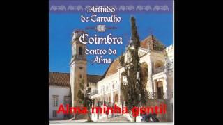 Arlindo de Carvalho - Alma minha gentil (Coimbra dentro da Alma)