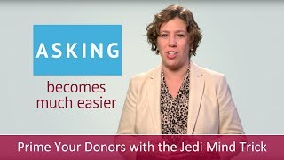 Prime Your Donors with the Jedi Mind Trick