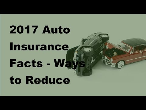 2017 Auto Insurance Facts |  Ways to Reduce Your Auto Insurance Premiums