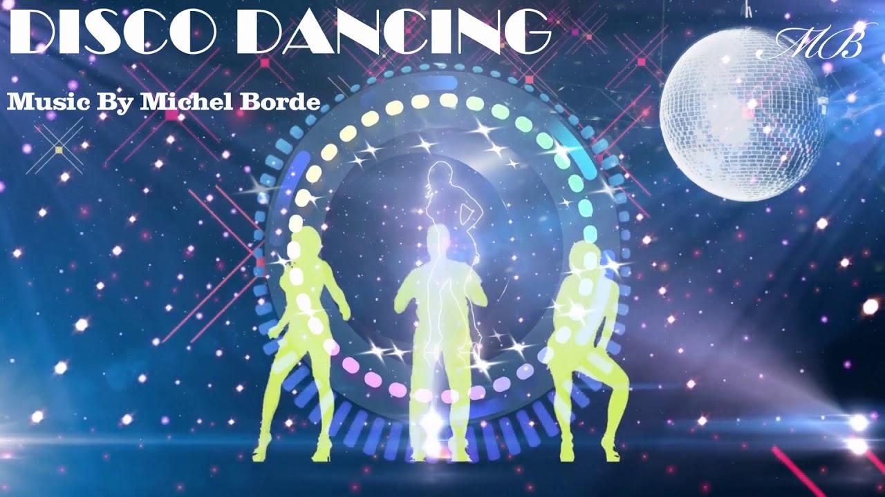 "ᴴᴰ ""DISCO DANCING"" Music By Michel Borde®"