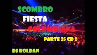 Scombro Fiesta Colombiana Parte 25 (CD 02)