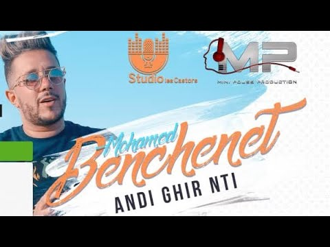 Mohamed Benchenet -Andi Ghi Nti-© clip officiel