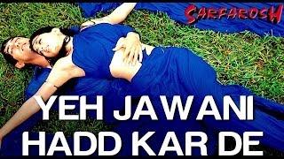 Yeh Jawani Hadd Kar De - Sarfarosh | Aamir Khan & Sonali Bendre | Kavita Krishnamurthy