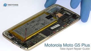 Motorola Moto G5 Plus Take Apart Repair Guide - RepairsUniverse