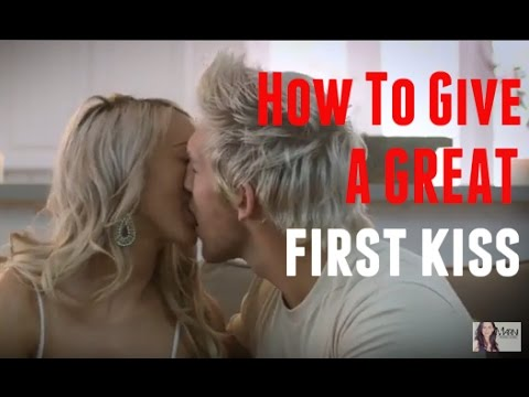 How To Give A Great First Kiss - The Female Perspective