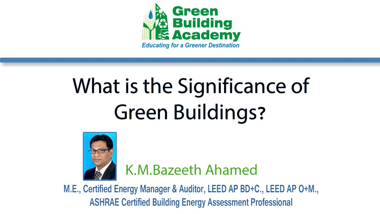 What Is The Significance Of Green Buildings Importance Building Video