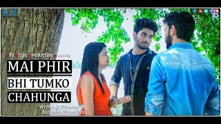 Main Phir Bhi Tumko Chahunga - Heart Touching | Short Film | Unplugged | Life Style Production