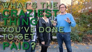 Common Cents: What's the Craziest Thing You've Done to Get Paid? | Episode 2 | CNBC Make It.