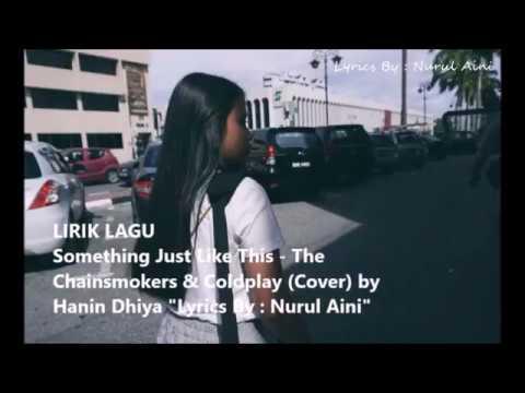 SOMETHING JUST LIKE THIS - LIRIK (COVER) BY HANIN DHIYA