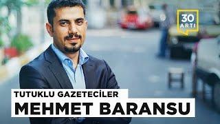 Tarihe not düşen cesur gazeteci: Mehmet Baransu | Tutuklu Gazeteciler