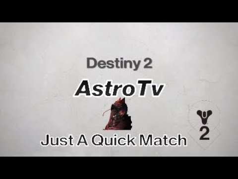 Destiny 2 | Season 5: Just A Quick Crucible Match