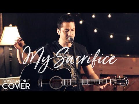 My Sacrifice - Creed (Boyce Avenue acoustic cover) on Spotify & Apple