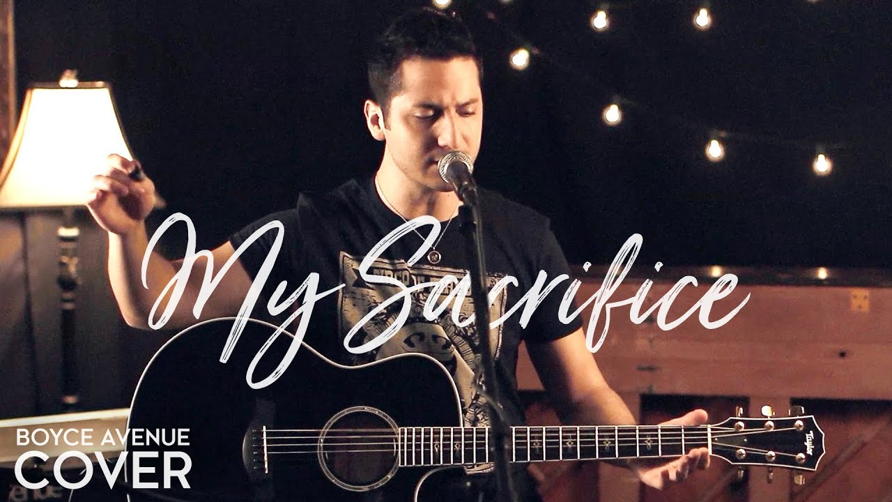 Creed — My Sacrifice (Boyce Avenue acoustic cover) on Spotify & Apple