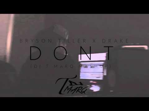Bryson Tiller x Drake - Don't (DJ T Marq Mashup) Full Version