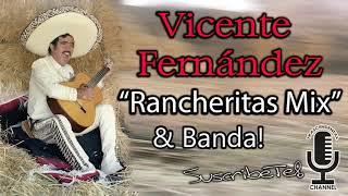 "Vicente Fernandez ... ""Rancheritas Mix """