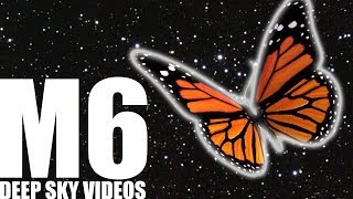 Butterfly Cluster (M6) - Deep Sky Videos