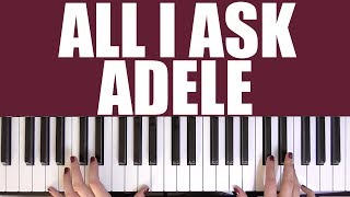 HOW TO PLAY: ALL I ASK - ADELE Mp3