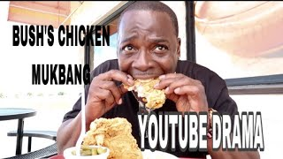 BUSH'S CHICKEN MUKBANG/YOUTUBE TEA
