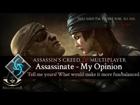 Assassin's Creed 4 - Multiplayer Gameplay - My personal opinion on Assassinate in AC4