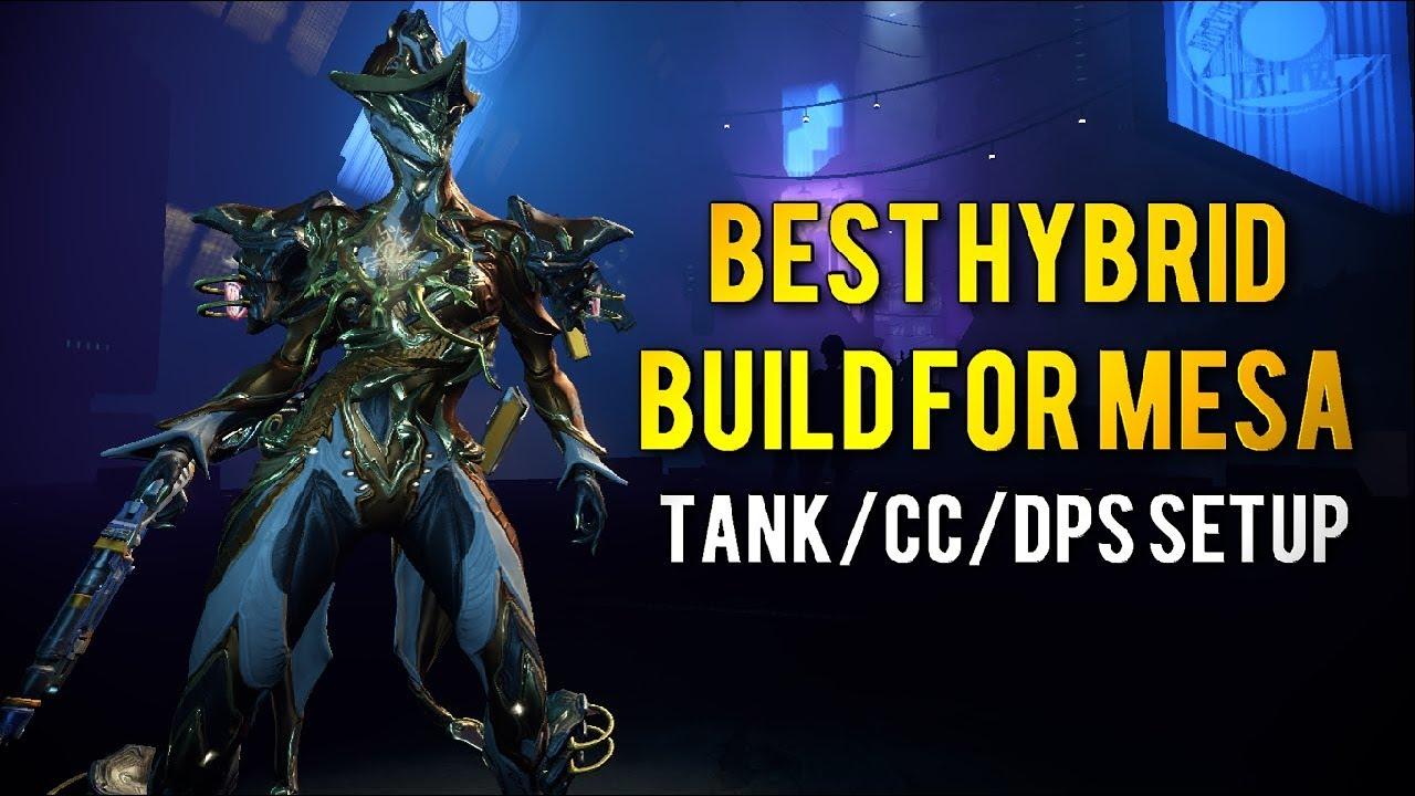 Best Tank Warframe 2019 Warframe: BEST HYBRID MESA (PRIME) BUILD | TANK/CC/DPS SETUP   YouTube