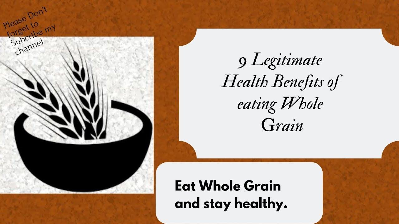 9 Legitimate Health Benefits of Eating Whole Grains