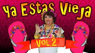 Video Ya Estas Vieja Vol.2 download MP3, 3GP, MP4, WEBM, AVI, FLV Oktober 2018