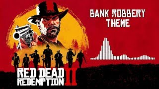 Red Dead Redemption 2  Soundtrack - Bank Robbery Theme | HD (With Visualizer)