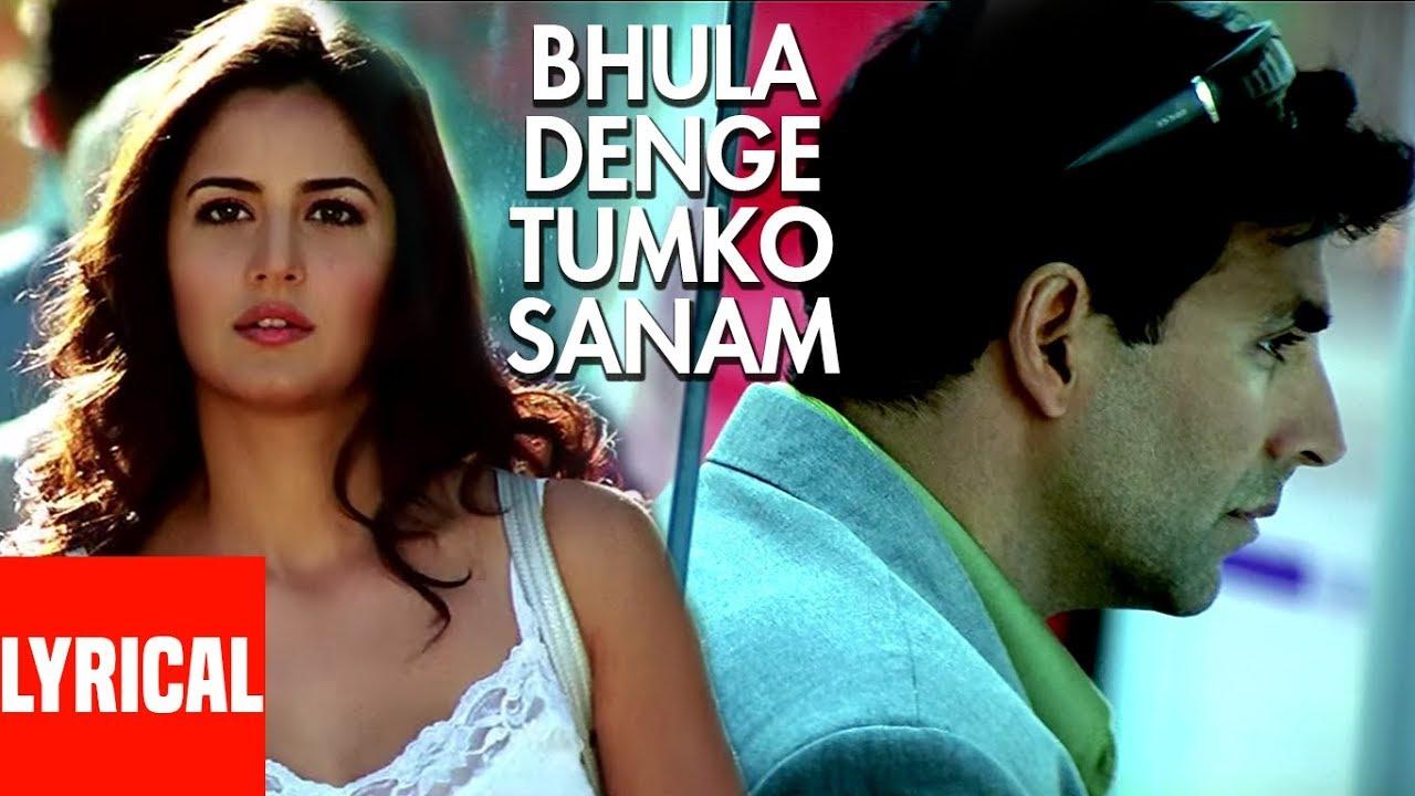 Bhula Denge Tumko Sanam Lyrical Video Humko Deewana Kar Gaye Akshay Kumar Katrina Kaif Youtube