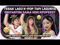 TEBAK LAGU KPOP TERSUSAH!! DINYANYIIN SAMA NON KPOPERS!! ft. UDAH TAU LAH YA & @Beauteen : OfCOS TV