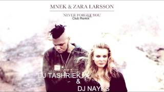 MNEK, Zara Larsson   Never Forget You DJ TASHRIEK & DJ NAYKS Club Mix 2015