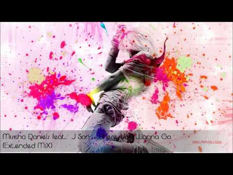 Mischa Daniels feat  J Son   Where You Wanna Go (Extended Mix)