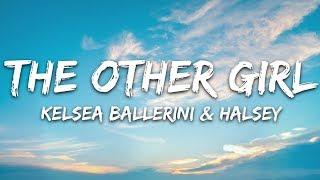 Kelsea Ballerini & Halsey - the other girl (Lyrics)