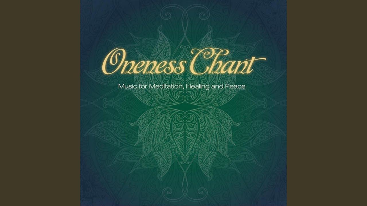 Oneness Chant Youtube