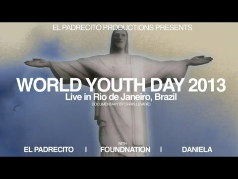 World Youth Day 2013: FoundNation Live in Rio de Janeiro, Brazil