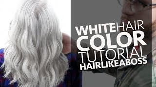 White Hair Color Tutorial Featuring @HAIRLIKEABOSS