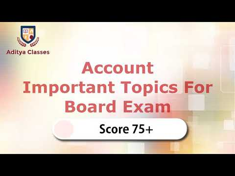Account Important Topics for 2018 Board Exam || Score 75+