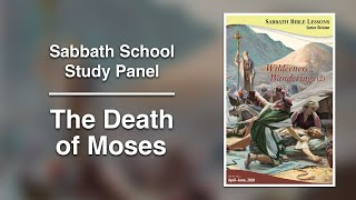 "Sabbath Bible Lesson 13: ""The Death of Moses"" - Wilderness Wanderings (2)"