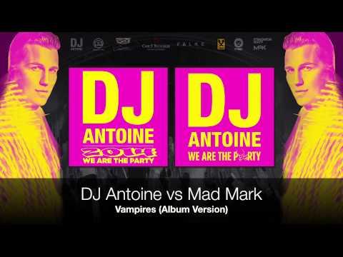 DJ Antoine vs Mad Mark - Vampires (Album Version)