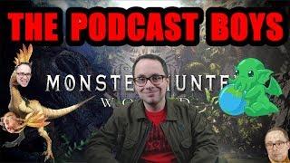 PODCAST BOYS - (Monster Hunter World - PS4 Pro 1080p60 Performance Setting)