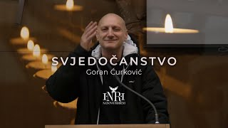 Goran Ćurković - svjedočanstvo