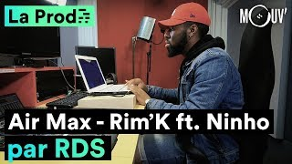 quot;Air Maxquot; de Rim39;K ft Ninho  comment RDS a composé le hit